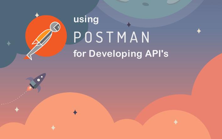 Developing API's using Postman